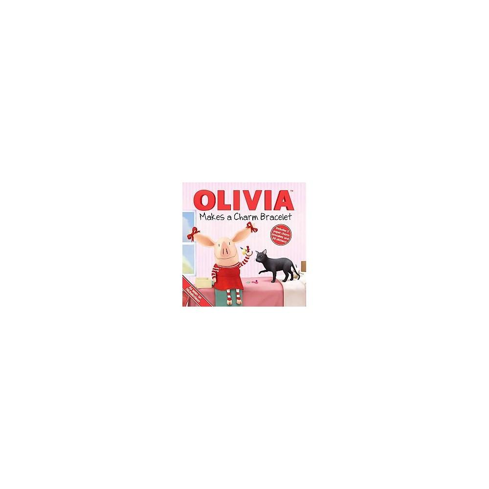 Olivia Makes a Charm Bracelet ( Olivia) (Paperback) by Farrah Mcdoogle