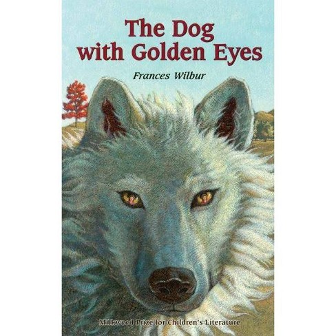 Dog with Golden Eyes - by  Wilbur (Paperback) - image 1 of 1