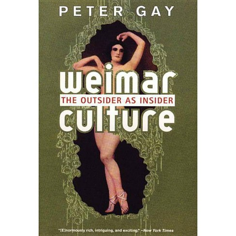 Weimar Culture - by  Peter Gay (Paperback) - image 1 of 1