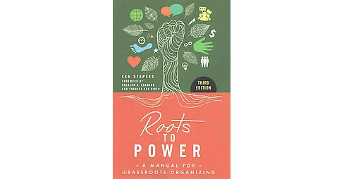 Roots to Power : A Manual for Grassroots Organizing (Paperback) (Lee Staples) - image 1 of 1