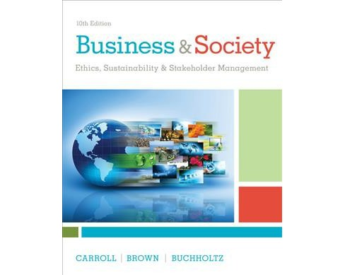 Business & Society : Ethics, Sustainability, and Stakeholder Management (Hardcover) (Archie B. Carroll & - image 1 of 1