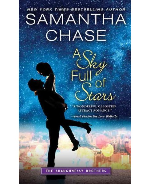 Sky Full of Stars -  (The Shaughnessy Brothers) by Samantha Chase (Paperback) - image 1 of 1