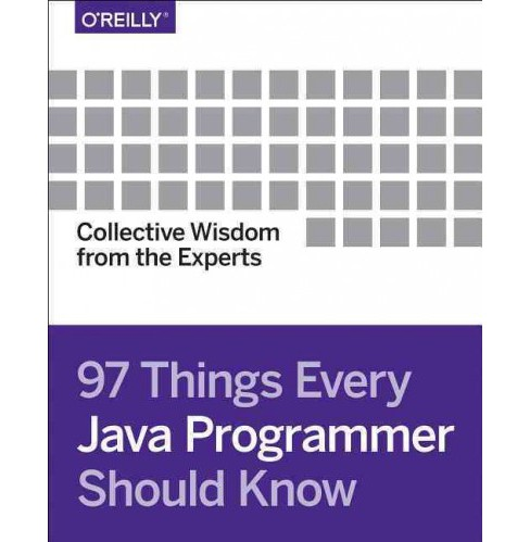 97 Things Every Java Programmer Should Know : Collective Wisdom from the Experts -  (Paperback) - image 1 of 1