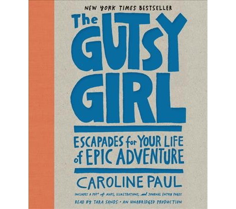 Gutsy Girl : Escapades for Your Life of Epic Adventure, Includes a PDF of Maps, Illustrations, and - image 1 of 1
