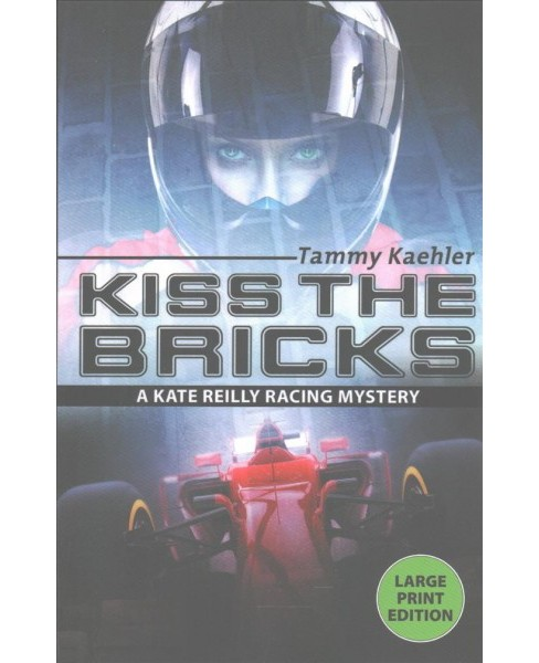 Kiss the Bricks -  Large Print (Kate Reilly Mystery) by Tammy Kaehler (Paperback) - image 1 of 1