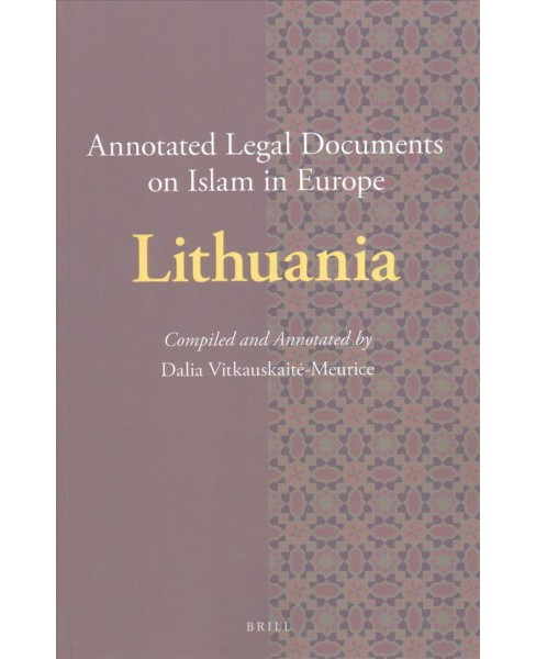Annotated Legal Documents on Islam in Europe : Lithuania (Paperback) - image 1 of 1