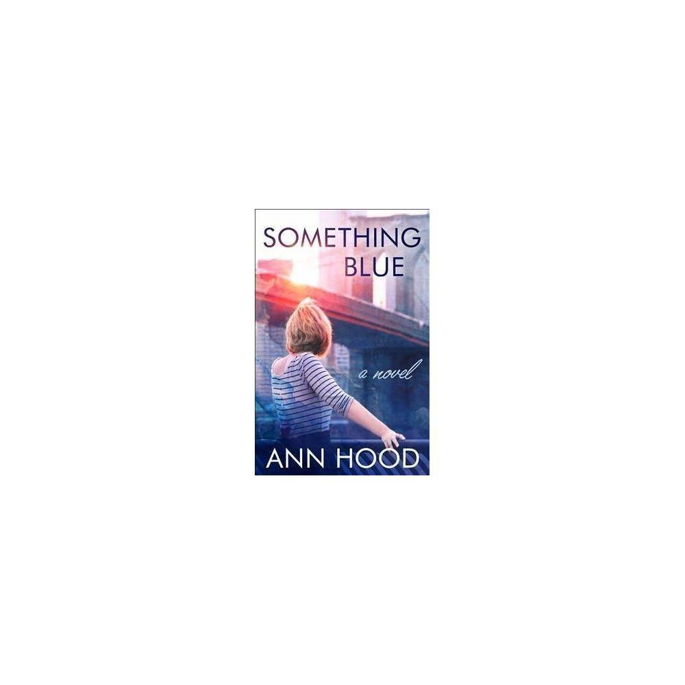 Something Blue - Reprint by Ann Hood (Paperback)
