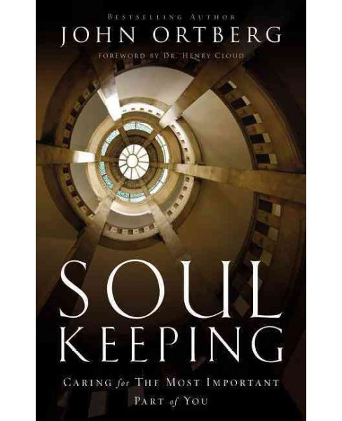 Soul Keeping : Caring for the Most Important Part of You (Hardcover) (John Ortberg) - image 1 of 1