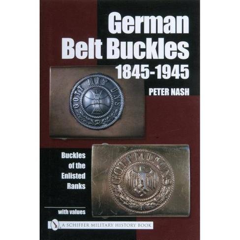 German Belt Buckles 1845-1945 - by  Peter Nash (Hardcover) - image 1 of 1
