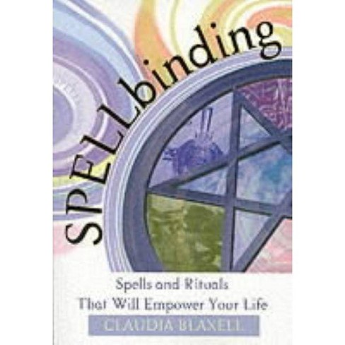 Spellbinding - by  Claudia Blaxell (Paperback) - image 1 of 1
