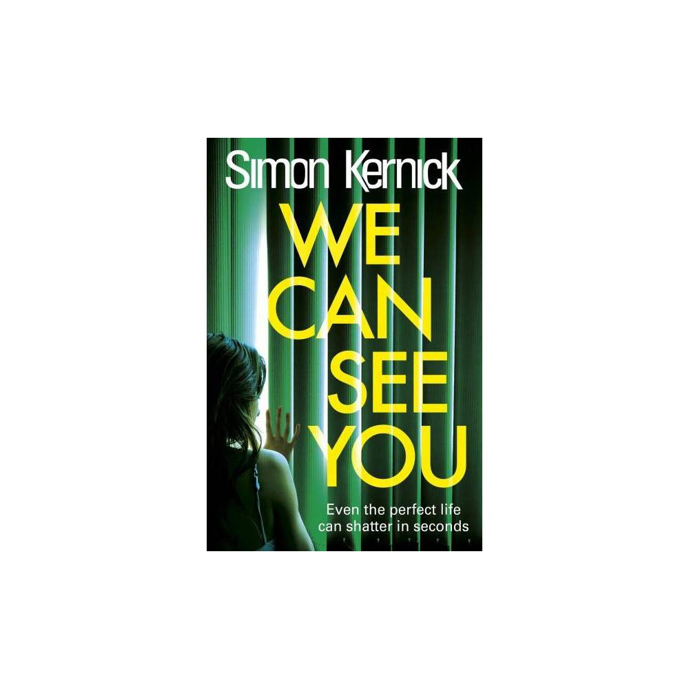 We Can See You - by Simon Kernick (Paperback)