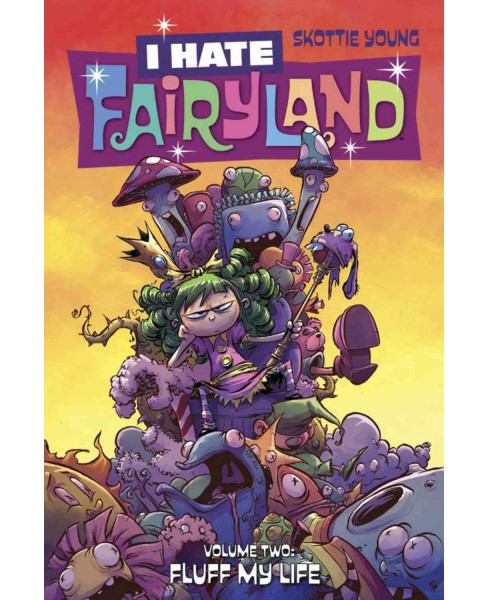 I Hate Fairyland 2 : Fluff My Life (Paperback) (Skottie Young) - image 1 of 1