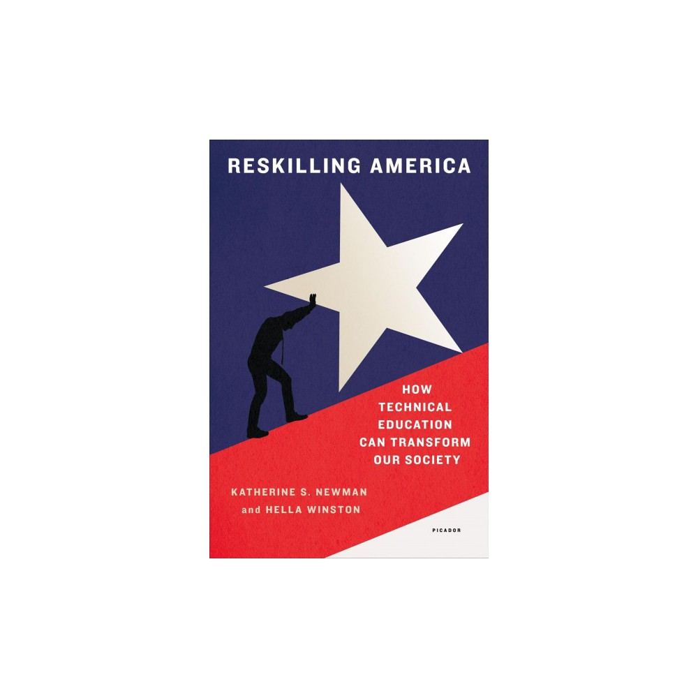 Reskilling America : Learning to Labor in the Twenty-First Century (Reprint) (Paperback) (Katherine S.