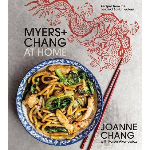 Myers+chang at Home - by  Joanne Chang & Karen Akunowicz (Hardcover) - image 1 of 1