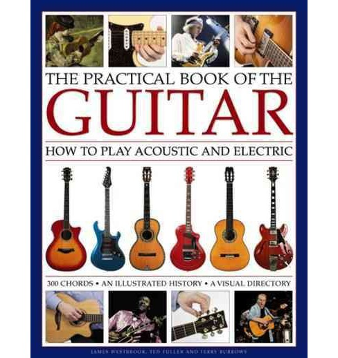 Practical Book of the Guitar : How to Play Acoustic and Electric: 300 Chords, An Illustrated History, A - image 1 of 1