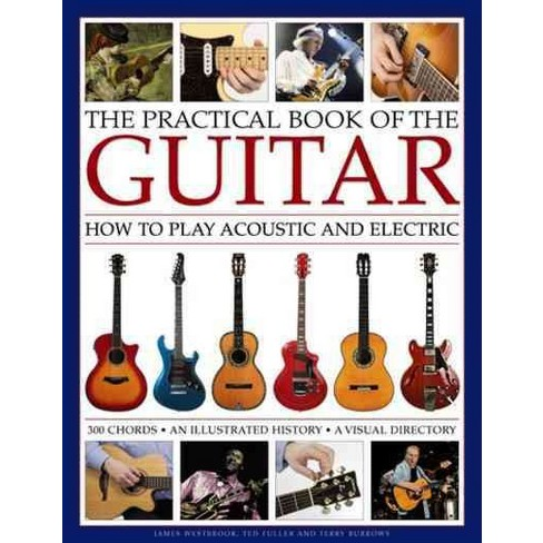 Practical Book of the Guitar : How to Play Acoustic and Electric ...