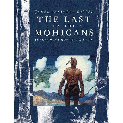 The Last of the Mohicans - (Scribner Classics) by  James Fenimore Cooper (Hardcover) - image 1 of 1