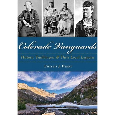 Colorado Vanguards: Historic Trailblazers and Their Local Legacies - image 1 of 1