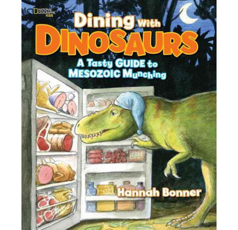 Dining With Dinosaurs : A Tasty Guide to Mesozoic Munching (Hardcover) (Hannah Bonner) - image 1 of 1