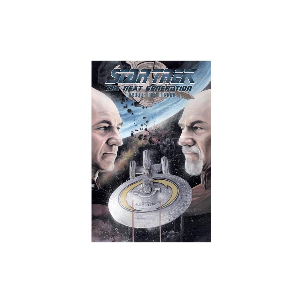 Star Trek the Next Generation : Through the Mirror - by Scott Tipton & David Tipton (Paperback)