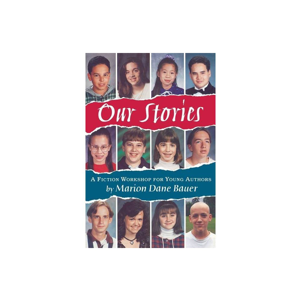 Our Stories Follow Up To What S Your Story By Marion Dane Bauer James Cross Giblin Paperback