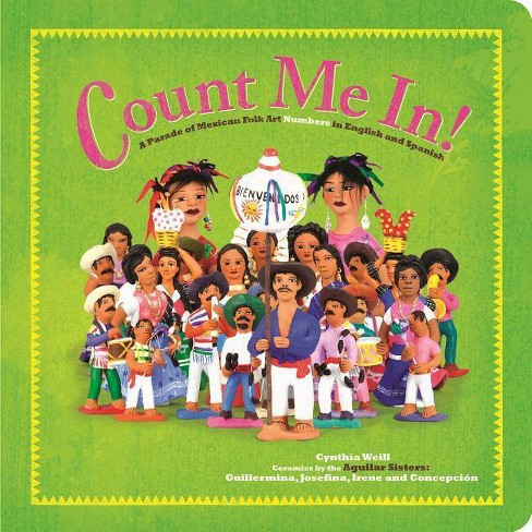 Count Me In! - (First Concepts in Mexican Folk Art) by  Cynthia Weill (Board_book) - image 1 of 1