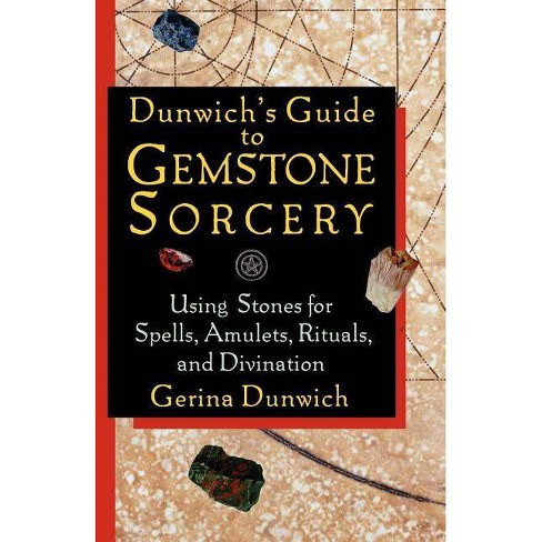 Dunwich's Guide to Gemstone Sorcery - by  Gerina Dunwich (Paperback) - image 1 of 1
