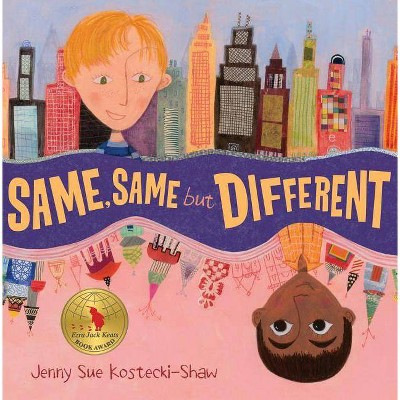 Same, Same But Different Trade Book - by  Jenny Sue Kostecki-Shaw (Hardcover)