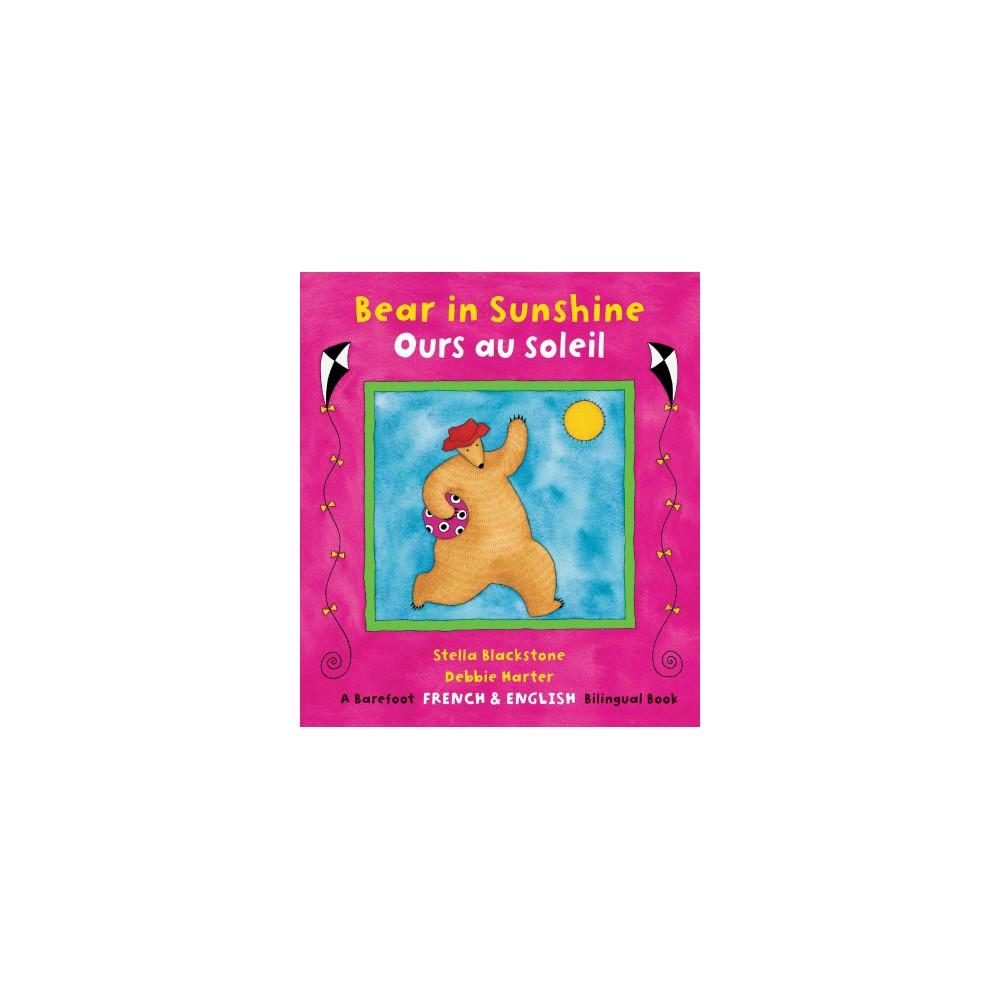 Bear in Sunshine / Ours au soleil (Bilingual) (Paperback) (Stella Blackstone)