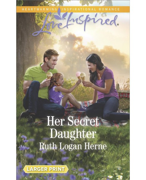 Her Secret Daughter -  (Love Inspired (Large Print)) by Ruth Logan Herne (Paperback) - image 1 of 1