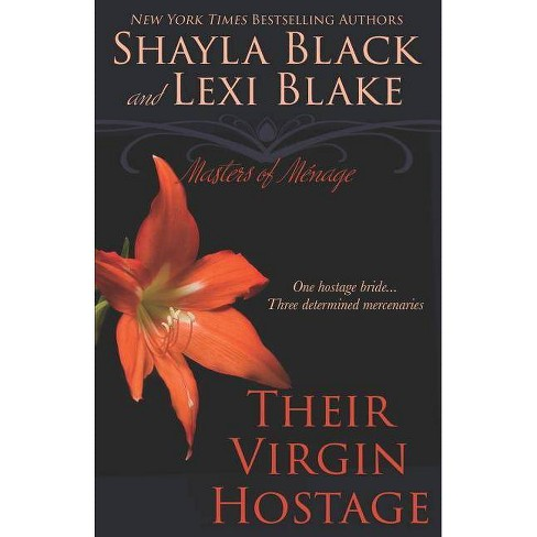Their Virgin Hostage - (Masters of Menage) by  Lexi Blake & Shayla Black (Paperback) - image 1 of 1