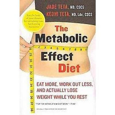 The Metabolic Effect Diet - by  Jade Teta & Keoni Teta (Paperback)