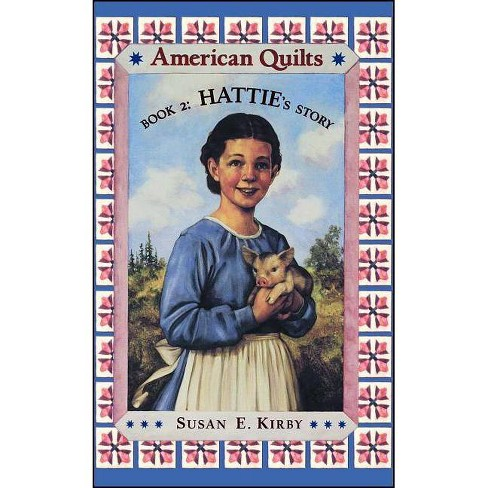 Hattie's Story - (American Quilts (Paperback)) by  Susan E Kirby (Paperback) - image 1 of 1