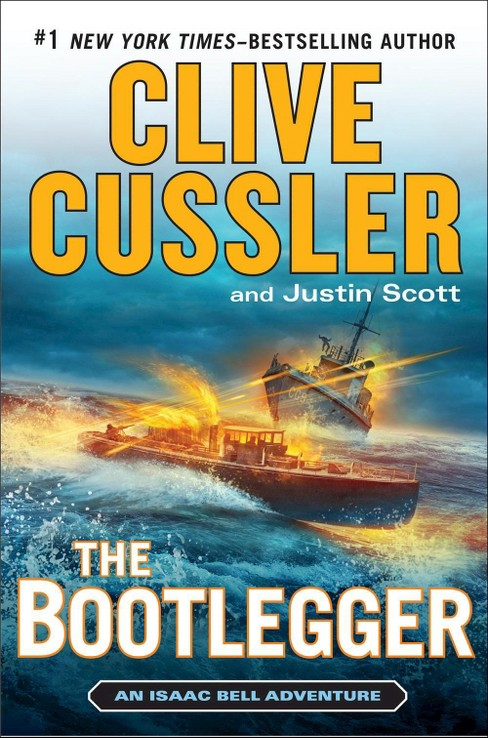 The Bootlegger ( Isaac Bell Adventure) (Hardcover) by Clive Cussler - image 1 of 1
