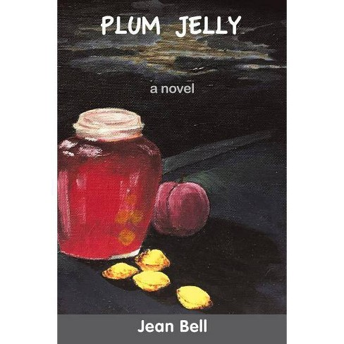 Plum Jelly - by  Jean Bell (Paperback) - image 1 of 1