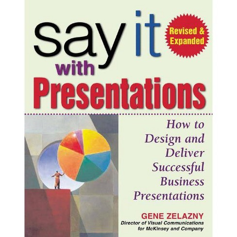 Say It with Presentations, Second Edition, Revised & Expanded - 2 Edition by  Gene Zelazny (Hardcover) - image 1 of 1