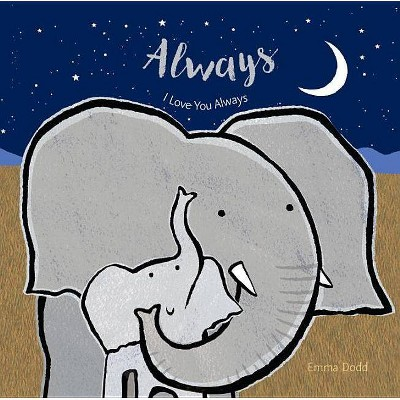Always - by Emma Dodd (Hardcover)