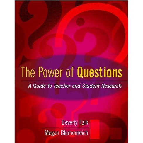 The Power of Questions - by  Beverly Falk & Megan Blumenreich (Paperback) - image 1 of 1