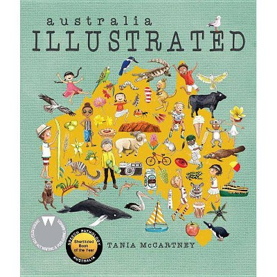 Australia: Illustrated, 2nd Edition - by  Tania McCartney (Hardcover)