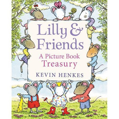 Lilly & Friends - by  Kevin Henkes (Hardcover)