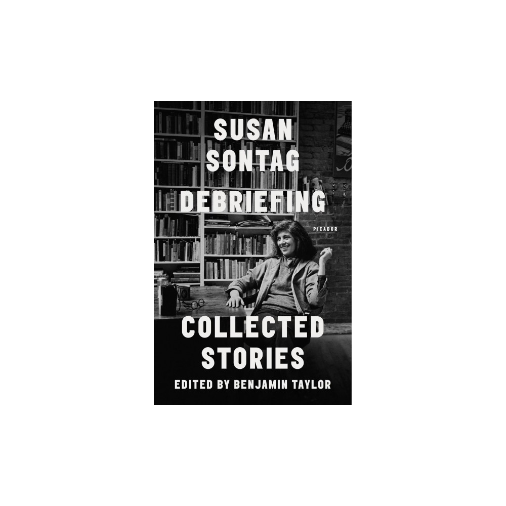 Debriefing : Collected Stories - Reprint by Susan Sontag (Paperback)