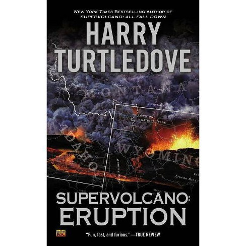 Supervolcano: Eruption - (Supervolcano Novel) by  Harry Turtledove (Paperback) - image 1 of 1