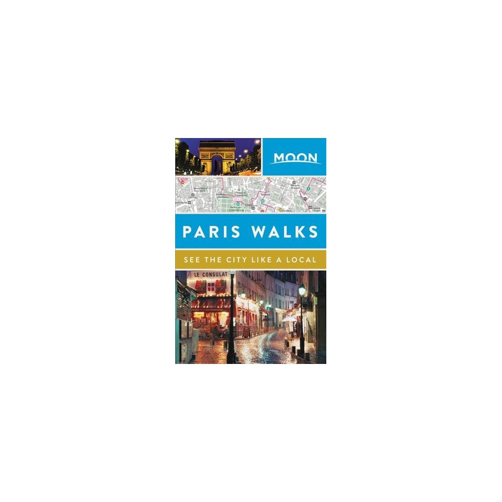 Moon Paris Walks - (Moon City Walks) (Paperback)