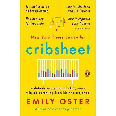 Cribsheet - (The Parentdata)by Emily Oster (Paperback)