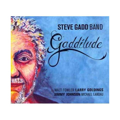Steve Gadd Band - Gadditude (Digipak) (CD) - image 1 of 1