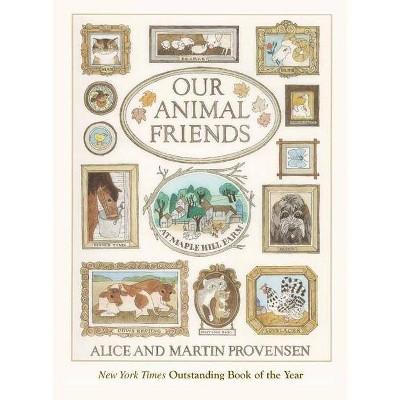 Our Animal Friends at Maple Hill Farm - by Alice Provensen & Martin Provensen (Paperback)