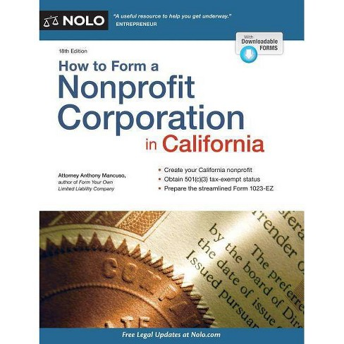 How to Form a Nonprofit Corporation in California - 18by Anthony Mancuso  (Paperback)