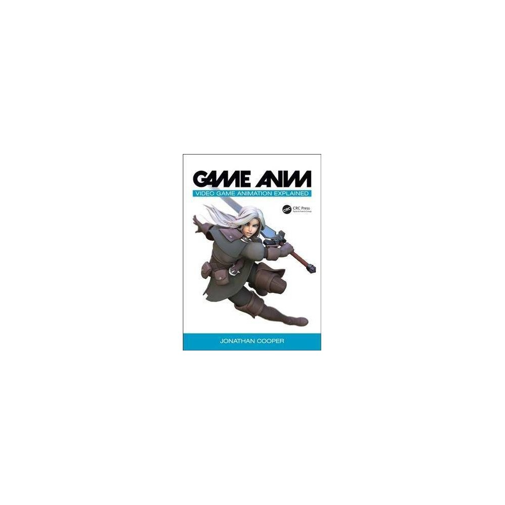 Game Anim : Video Game Animation Explained - by Jonathan Cooper (Paperback)