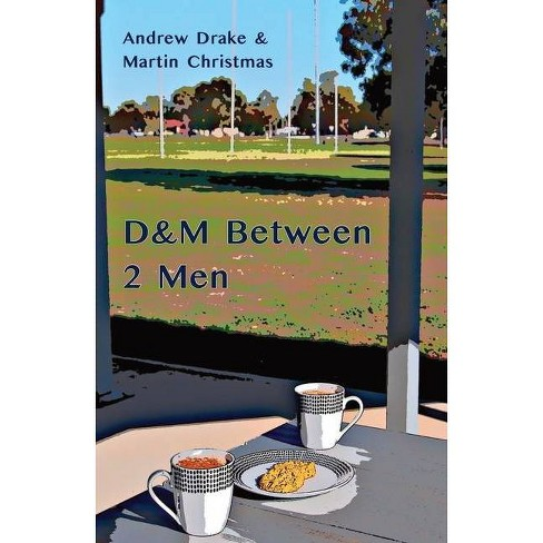 D&M Between 2 Men - by  Andrew Drake & Martin Christmas (Paperback) - image 1 of 1