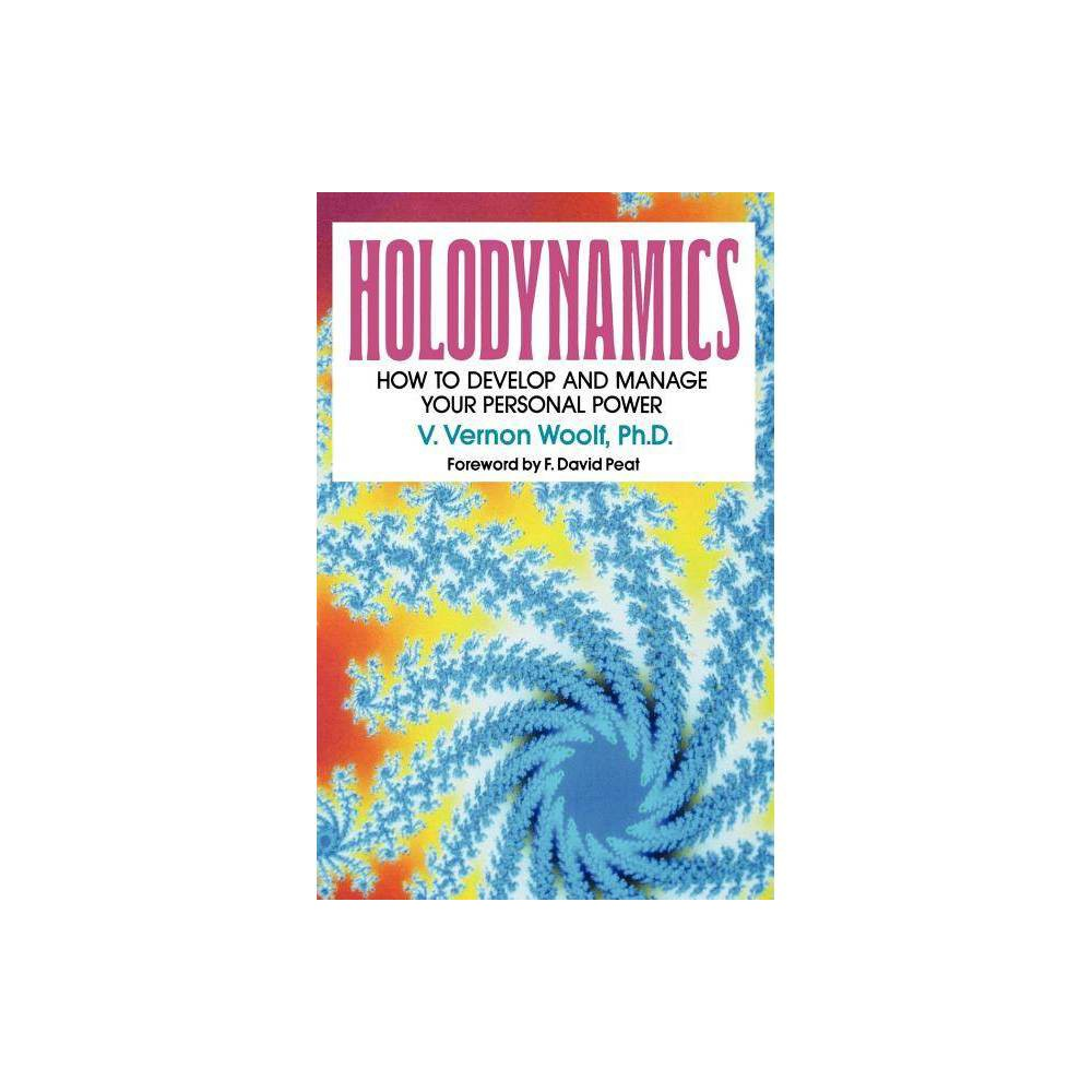 Holodynamics By Victor Vernon Woolf Paperback